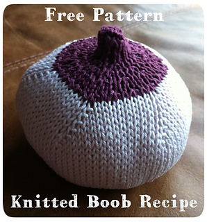 Knitted Boob Pattern : Ravelry: Customisable knitted boob / breast recipe pattern by Sarah Knight - ...