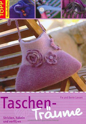 Ravelry: TOPP #6549, Taschen-Träume Stricken, häkeln und verfilzen - patterns