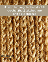 How_to_turn_hdc_into_knit_alike_stitches_small_best_fit