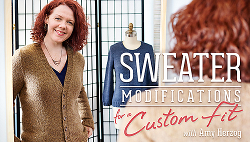 0a34700cba30 Ravelry  Craftsy Class  Sweater Modifications for a Custom Fit ...